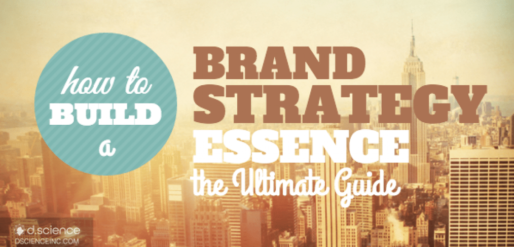 Brand Strategy: essence the ultimate guide