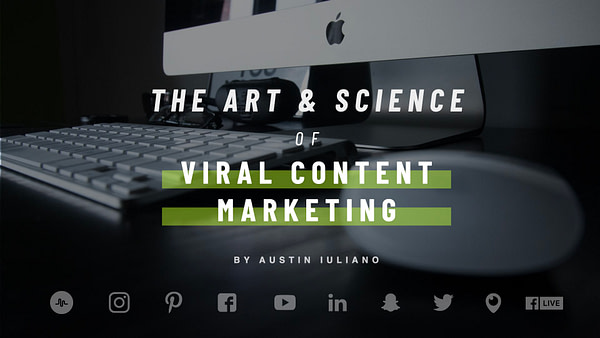 The Art & Science Of Viral Content Marketing